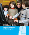 Child Safety Online - Global challenges and strategies
