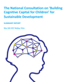 The National Consultation on 'Building Cognitive Capital for Children' for Sustainable Development SUMMARY REPORT